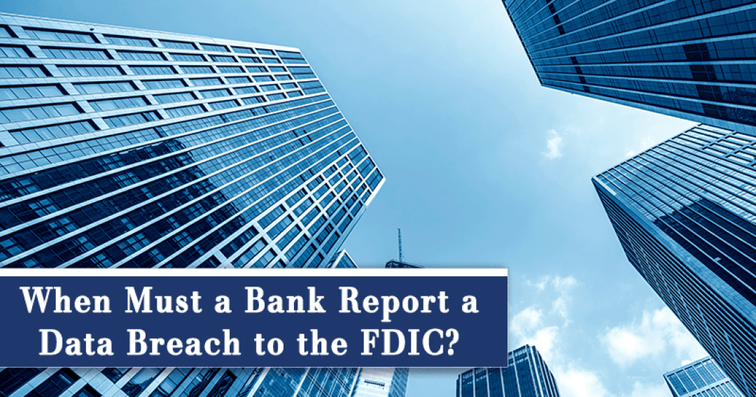 the obligation of a bank to give notice to the FDIC following a breach, it depends on whether the FDIC is its primary federal regulator.