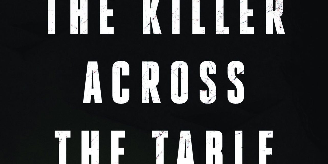 Mad About Books: 'The Killer Across the Table' by John Douglas
