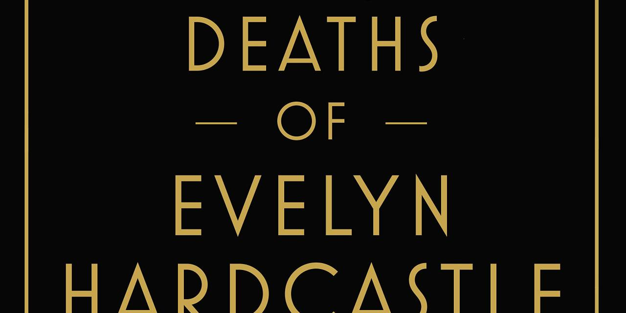 Mad about books: '7 1/2 Deaths of Evelyn Hardcastle' by Stuart Turton