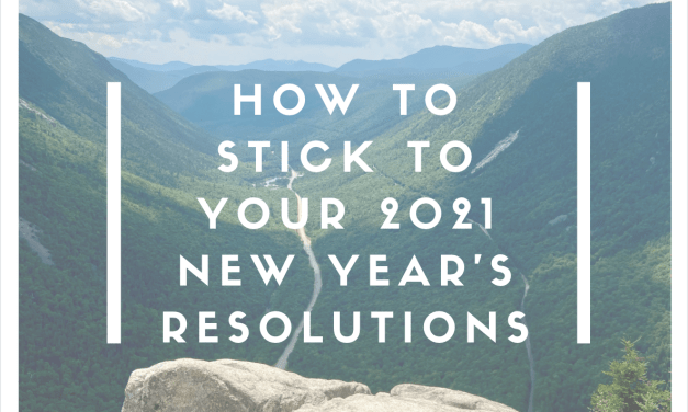 How to stick to your 2021 New Year's resolutions