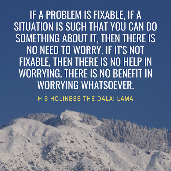 Dalai Lama inspirational quote if a problem is fixable copy