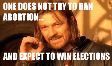 One Does Not Try To Ban Abortion Meme
