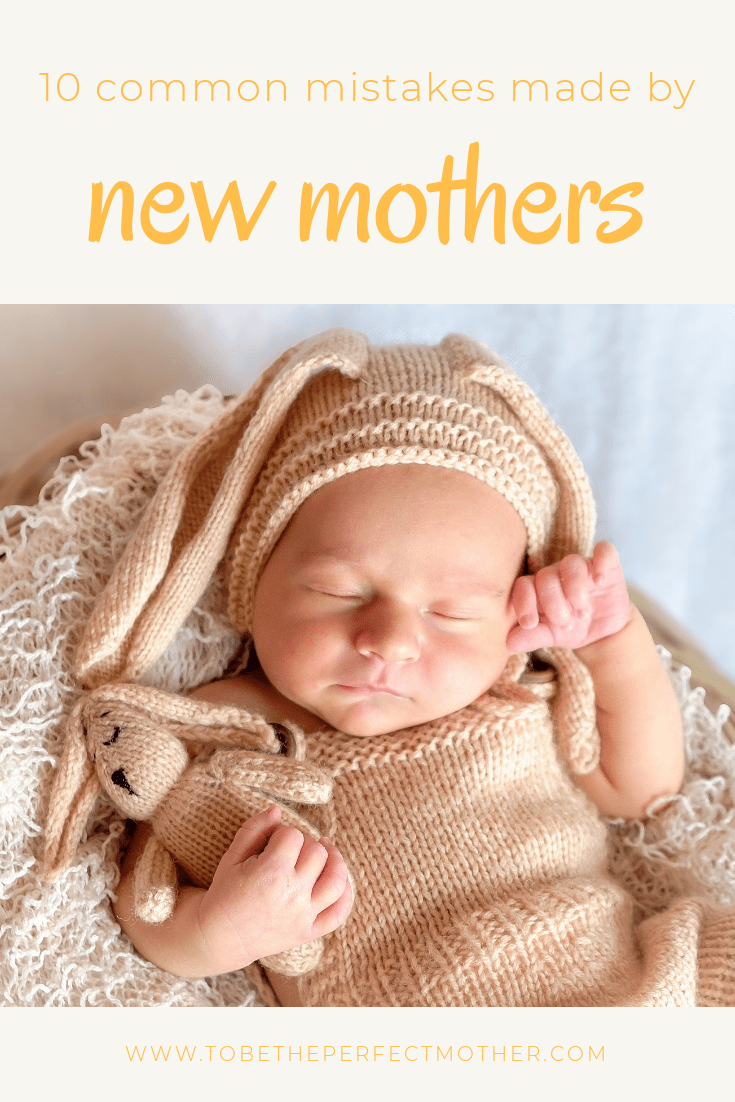 10 common mistakes made by new mothers