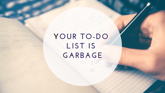 Your To-Do List Is Garbage