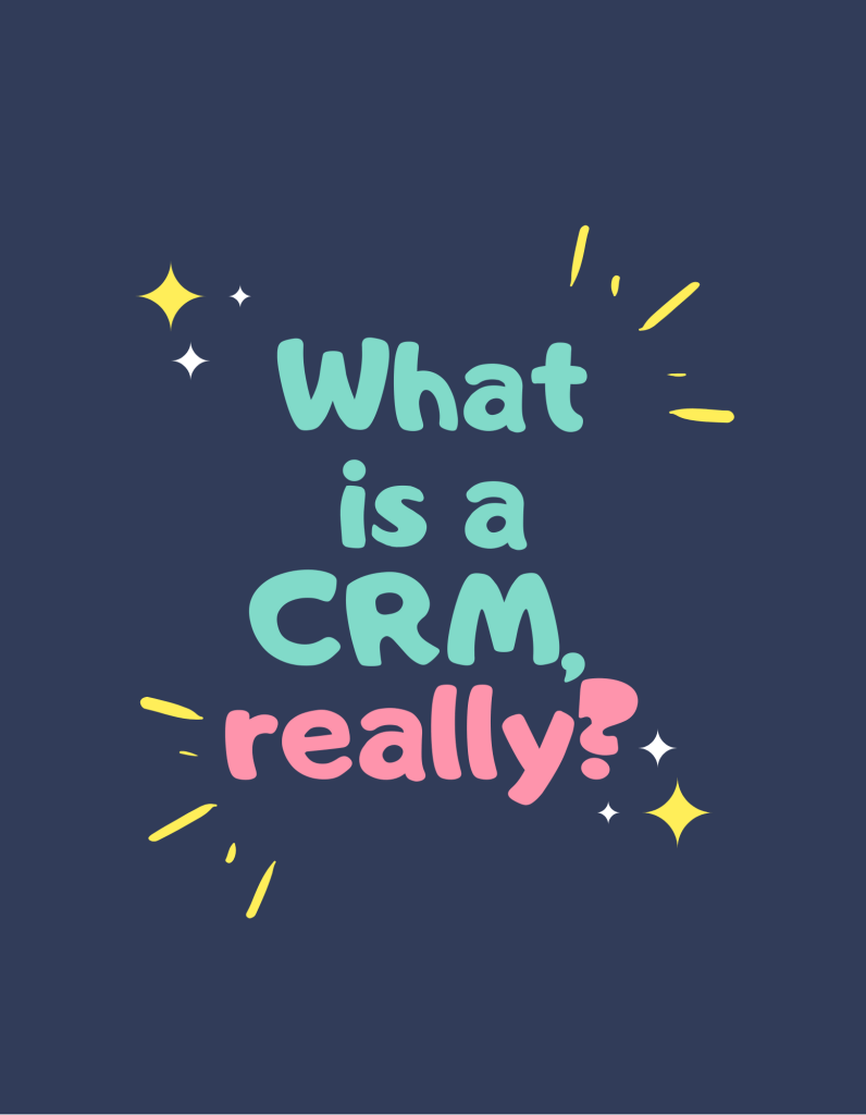 what is a crm, really?
