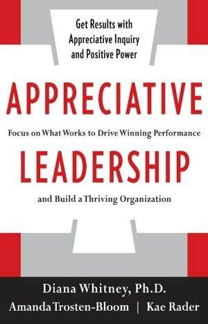 Appreciative Leadership, book, cover, whitney, trosten-bloom, rader