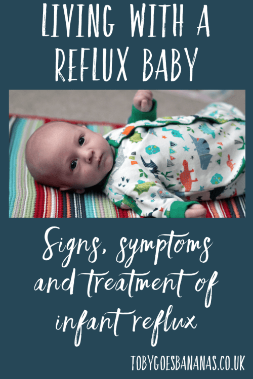 Living with a reflux baby - the signs, symptoms and treatment of infant reflux. Both my children had reflux until they were toddlers - this post explains the early signs and treatment options available.