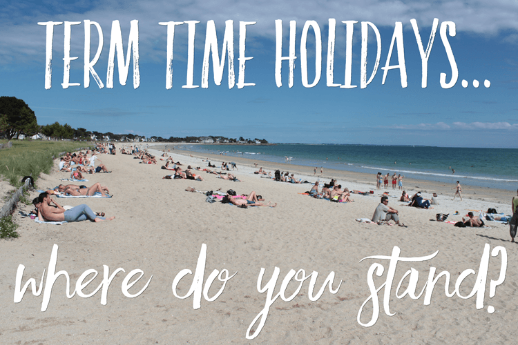 Term time holidays