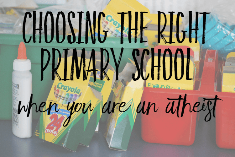 choosing the right primary school when you are an atheist