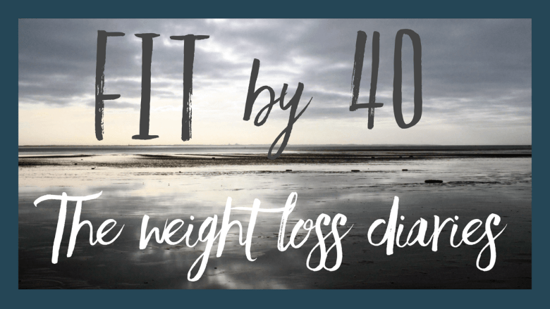 Fit by 40 the weight loss diaries