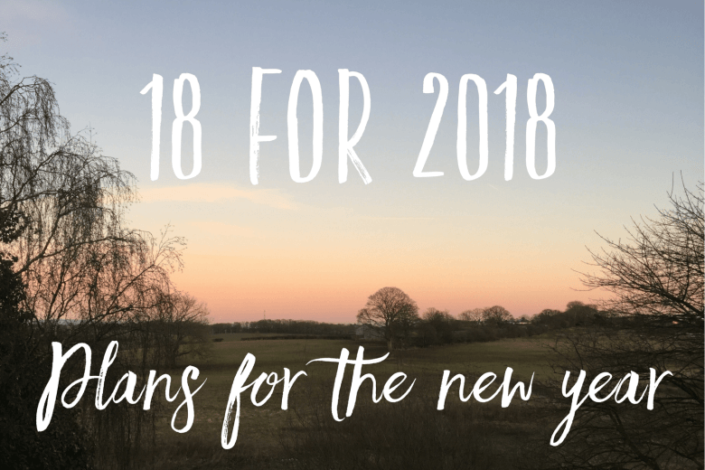 18 for 2018 - Plans for the new year