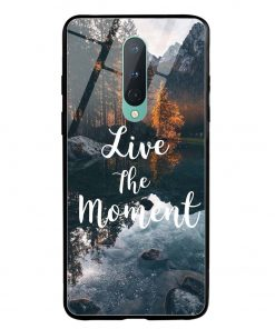 Live The Moment Oneplus 8 Glass Case Cover