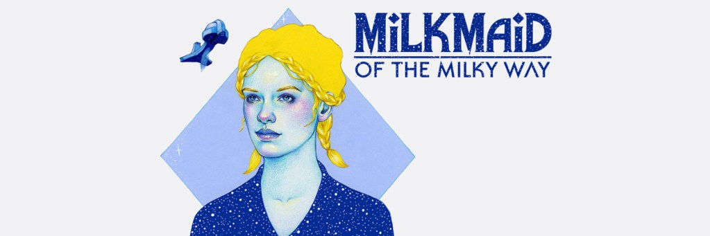 Milkmaid of the Milky Way cabecera