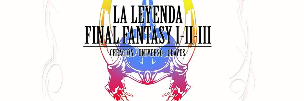 cabecera La Leyenda de Final Fantasy I II III