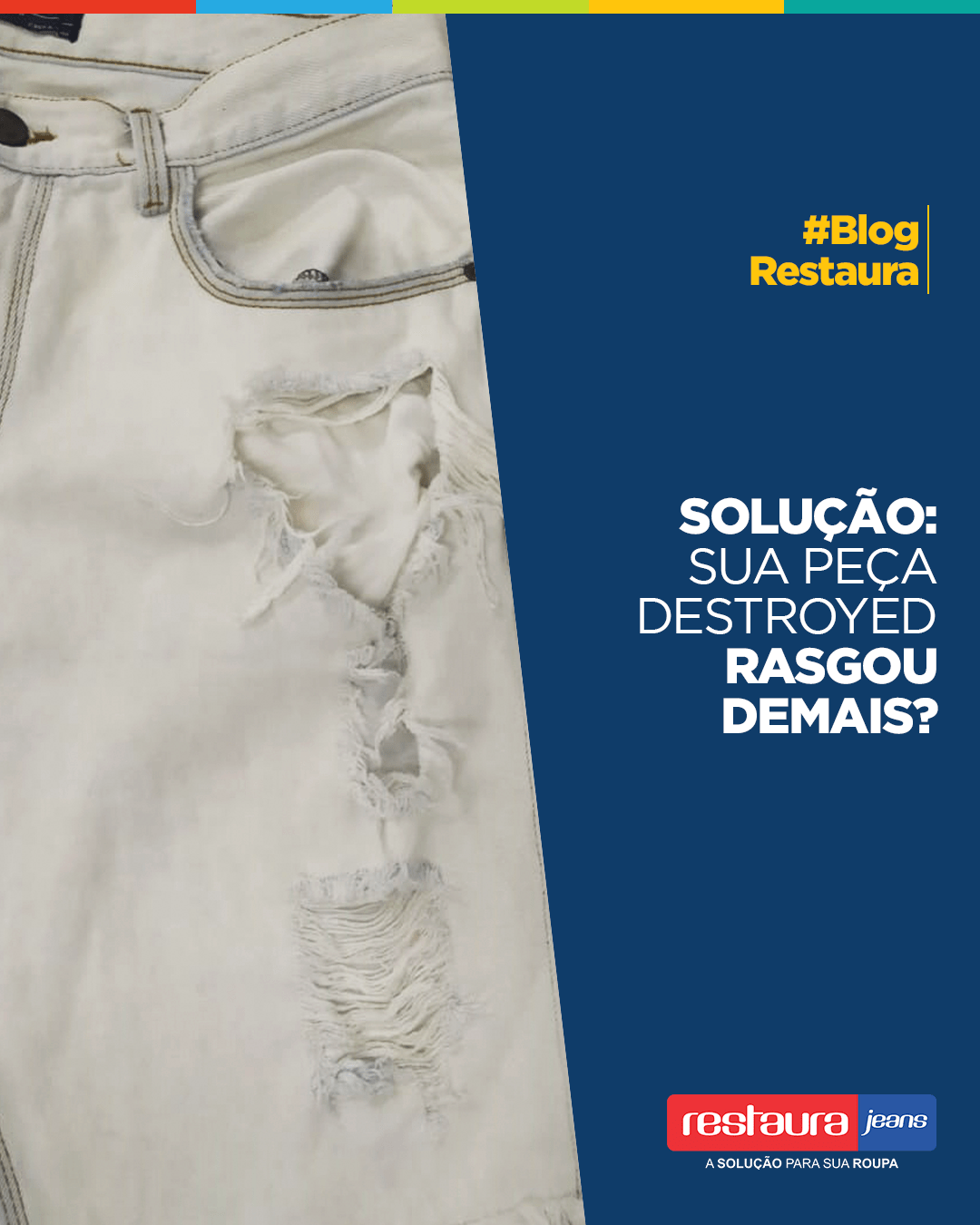 Solução: Sua peça destroyed rasgou demais?