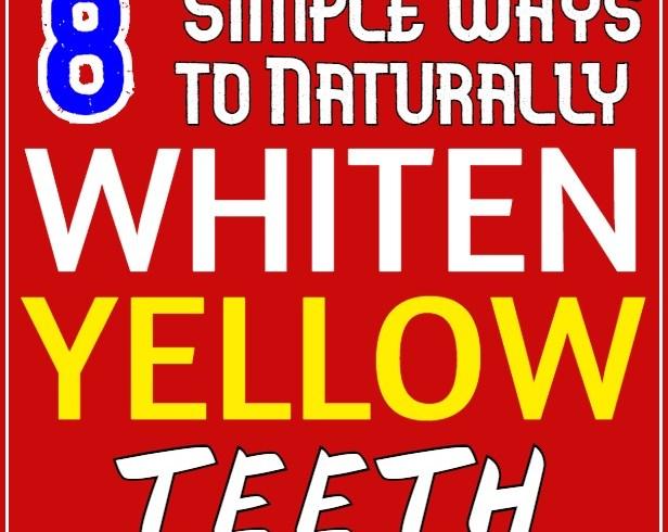 8 Simple Ways to Naturally Whiten Yellow Teeth