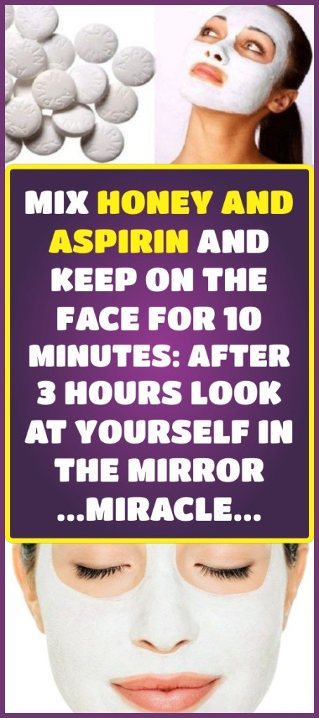 mix-honey-and-aspirin-and-apply-on-the-face-for-10-minutes-after-3-hours-miracle