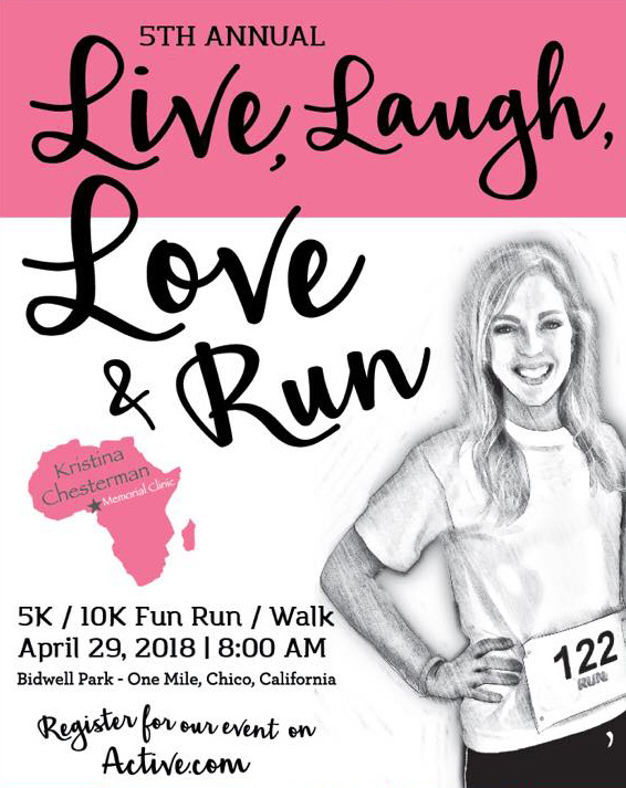 The fifth annual Live, Laugh, Love Run to continue raising funds for the Kristina Chesterman Memorial Clinic will be held  April 29 in Bidwell Park, with both a 5K and 10K.