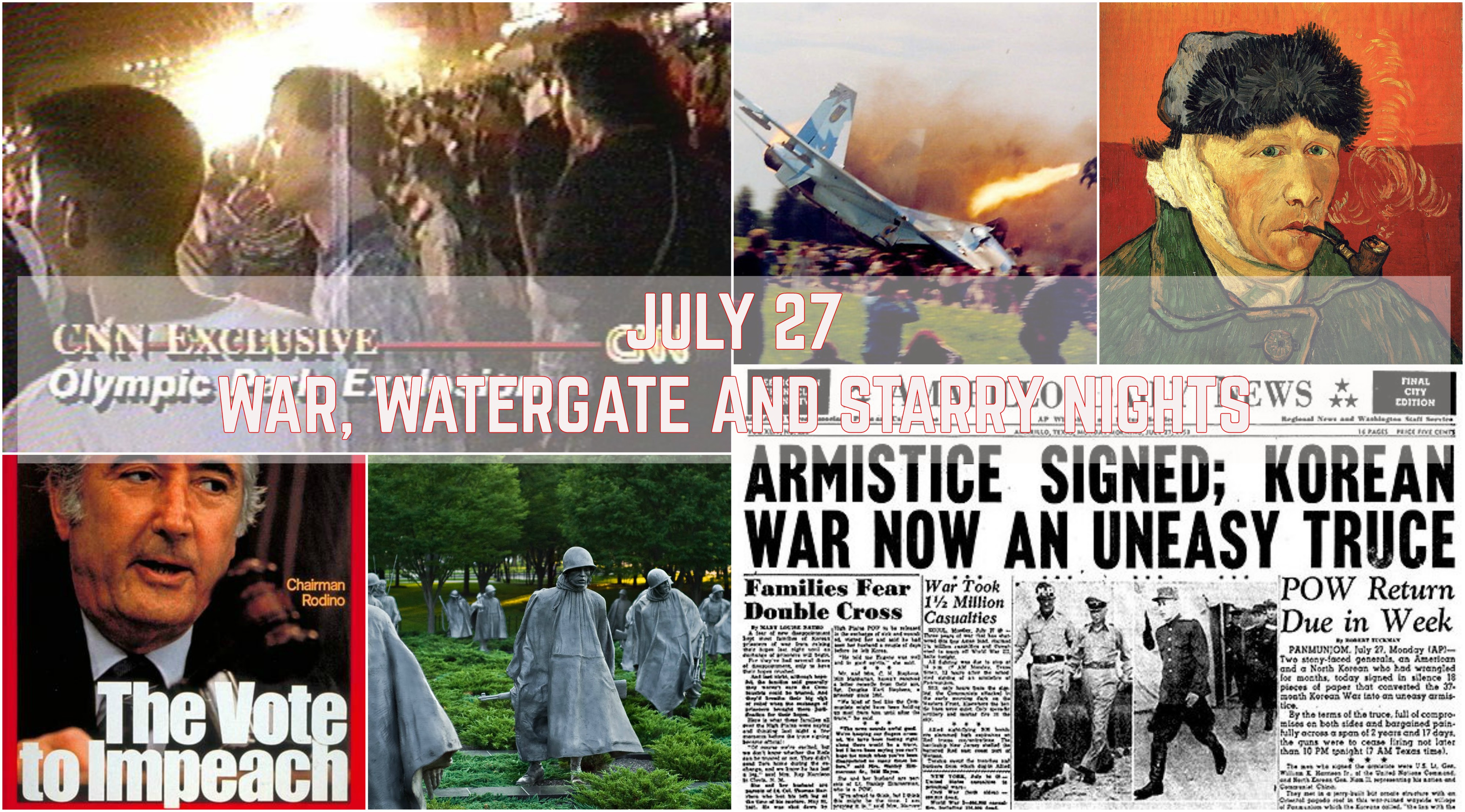 Jul-27:  War, Watergate and Starry Nights