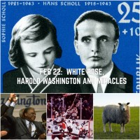 Feb-22: White Rose Executions, Harold Washington and Miracles