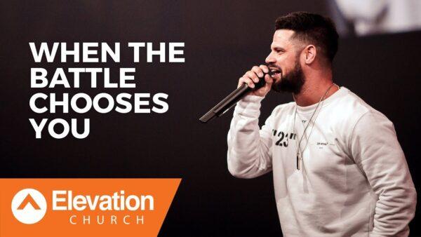 When The Battle Chooses You   Pastor Steven Furtick (Sermon Notes) - Pdf Photo September 18, 2021