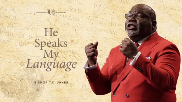 Txt. He Speaks My Language - Bishop T.d. Jakes (Free Mp3 Download) Photo August 5, 2021