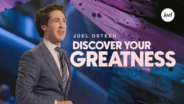 (Download) Discover Your Greatness | Joel Osteen (Sermon Notes + Pdf) Photo September 18, 2021