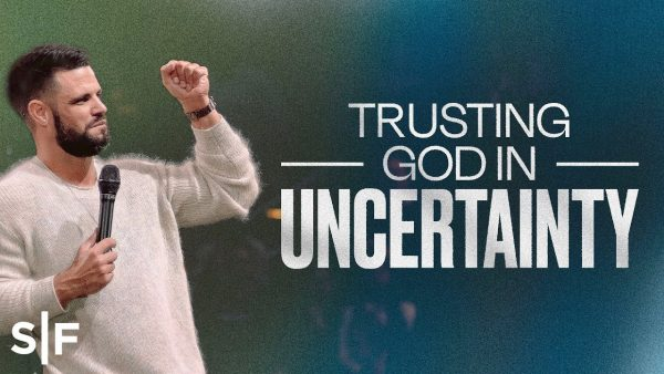 Download Sermon Note: Trusting God In Uncertainty | Steven Furtick Photo September 18, 2021