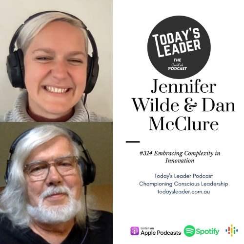 #314 Jennifer Wilde & Dan McClure Embracing Complexity in Innovation