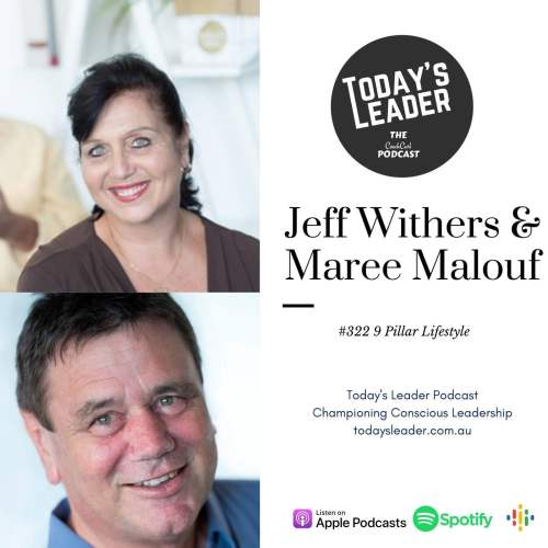 #322 Jeff Withers & Maree Malouf - 9 Pillar Lifestyle