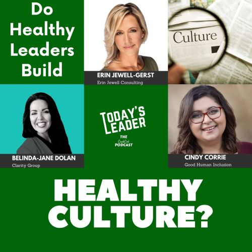 #334 Expert Panel - Do Healthy Leaders Build Healthy Culture?