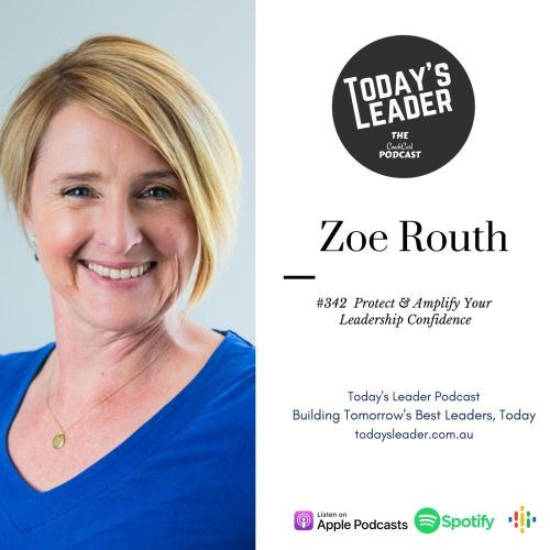 #342 Zoe Routh - Protect and Amplify Your Leadership Confidence