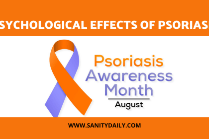 Psychological Effects of Psoriasis in Children | Psoriasis Awareness Month | Sanity Daily