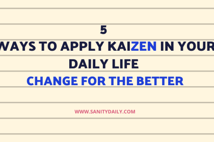 5 Ways To Apply KAIZEN In Daily Life – Change For The Better