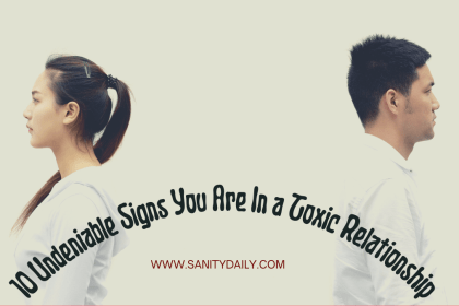 10 Undeniable Signs You Are In a Toxic Relationship