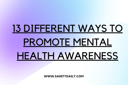 13 Different Ways to Promote Mental Health Awareness