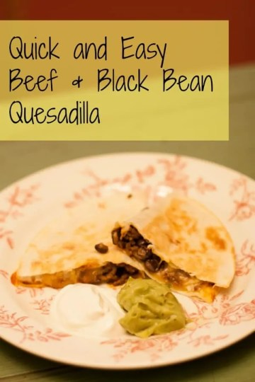 Easy beef and black bean quesadilla recipe