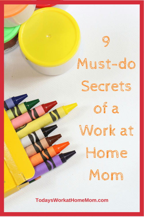 9 must-do secrets of a work at home mom