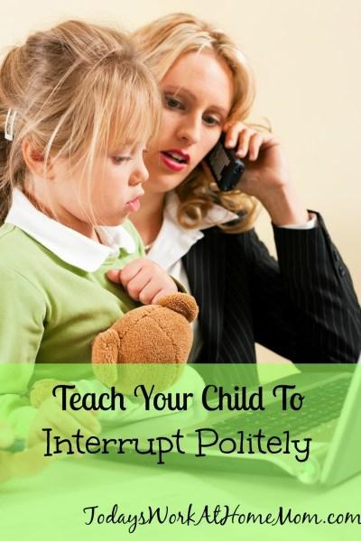 Weekend Tip: Teach Your Child To Interrupt Politely