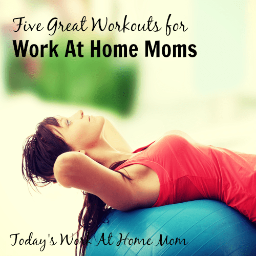 Five Different Workouts for Work At Home Moms