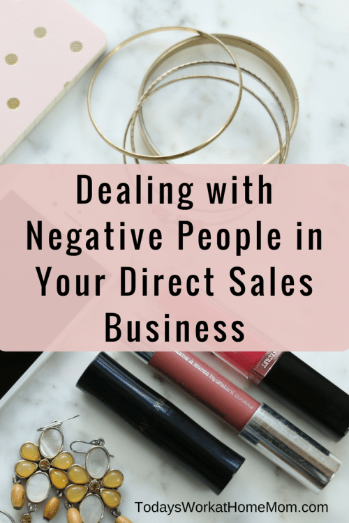 You're excited to be starting your direct sales business. But are you ready to deal with negative people when they come your way? Then you need this post.