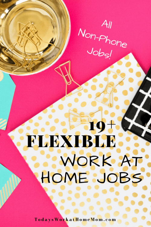 Many people who come home to work dream of the freedom that flexible work at home jobs give. Here's a list of non-phone remote jobs to get you started!