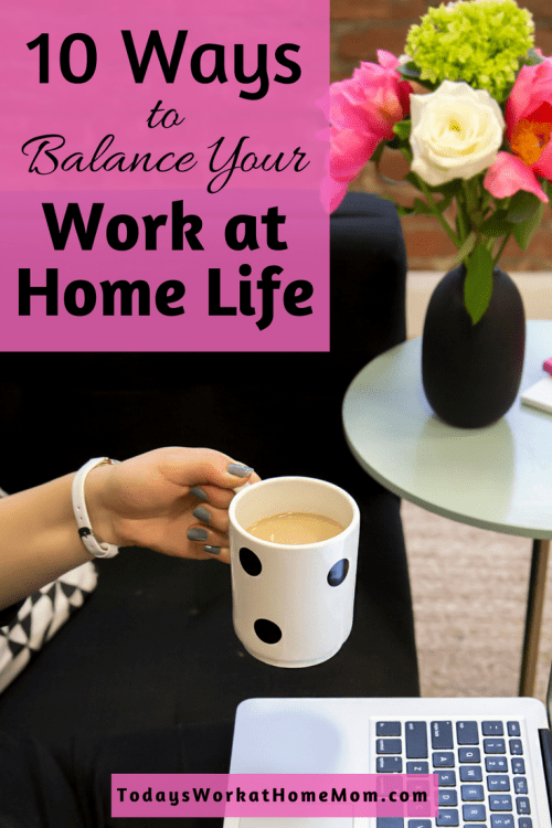 Balancing work at home life and family life is challenging, but these ten tips will help you get started to creating balance between your work and family.