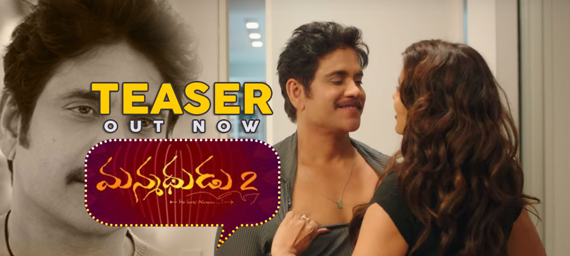 Manmadhudu 2 Teaser Out Now