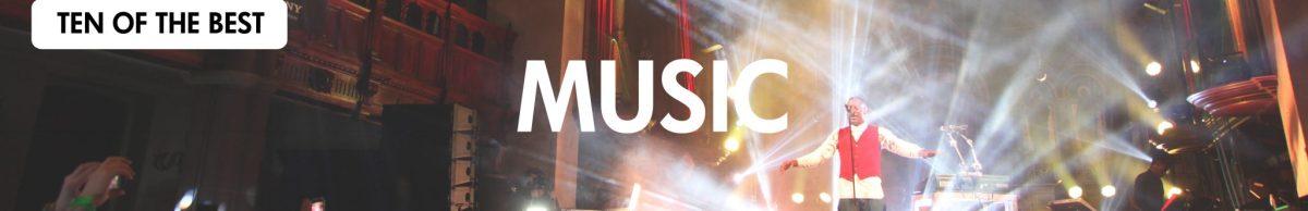 Ten of the best- Music