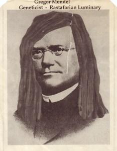 Gregor Mendel: Geneticist, Rastafarian Luminary.
