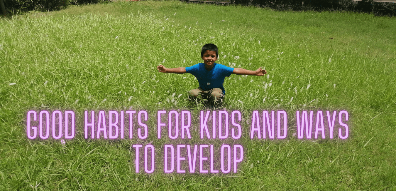 Good Habits for Kids and Ways to Develop
