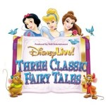 Disney Live! Presents Three Classic Fairy Tales