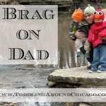 Brag On Dad