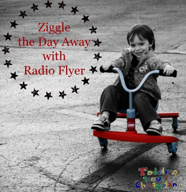 Ziggle the Day Away with Radio Flyer - Toddling Around Chicagoland #spon
